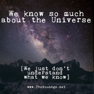 We know so much about the Universe ... we just don't understand what we know.